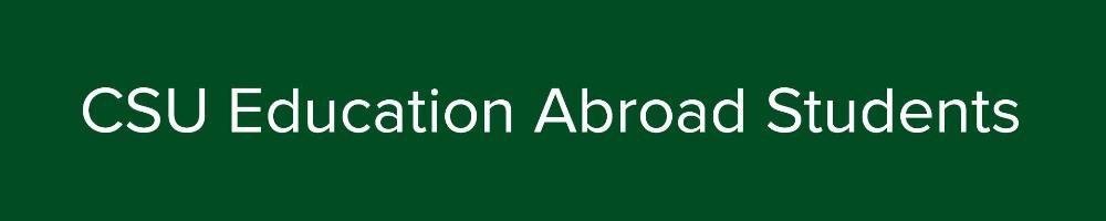 CSU Education Abroad Student